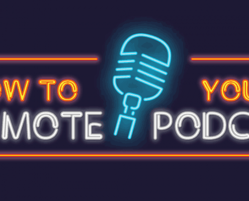 How To Promote Your Podcast - Top Strategies, Tactics & Mistakes