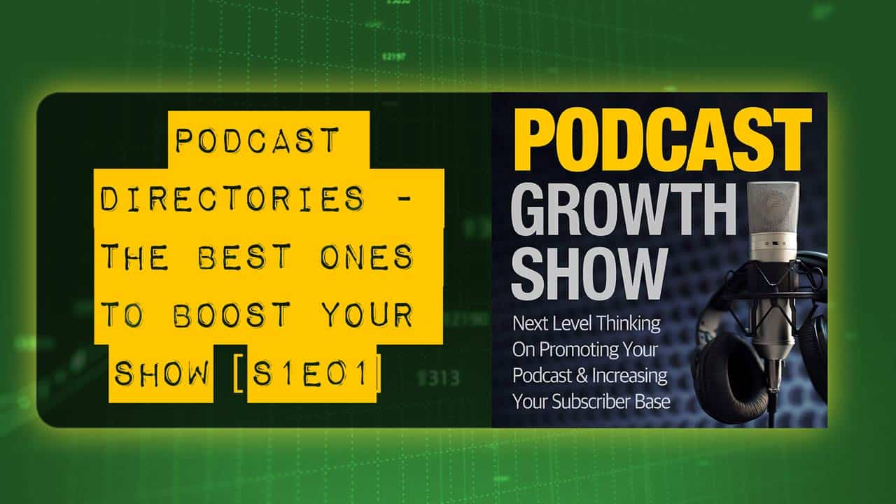Podcast Directories – The Best Ones To Boost Your Podcast