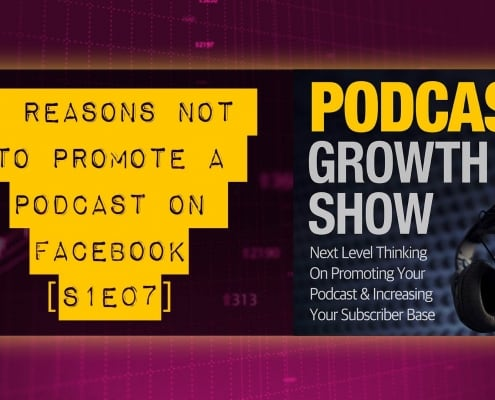 5 Reasons NOT to Promote a Podcast on Facebook