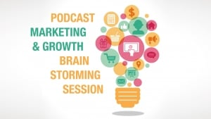 Podcast-Marketing-Growth-Brain-Storming-Session