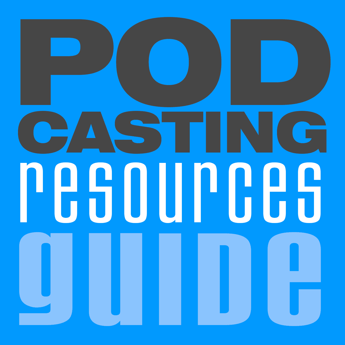 Podcasting Resources Guide 2.0
